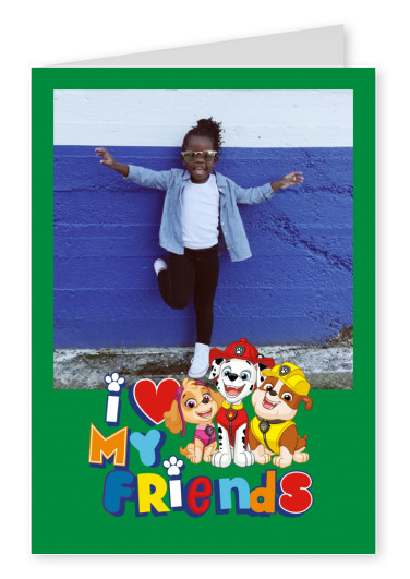 PAW Patrol  postcard I love my friends