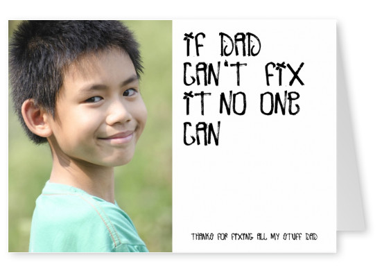 Card saying: If dad can't fix it, no one can!2