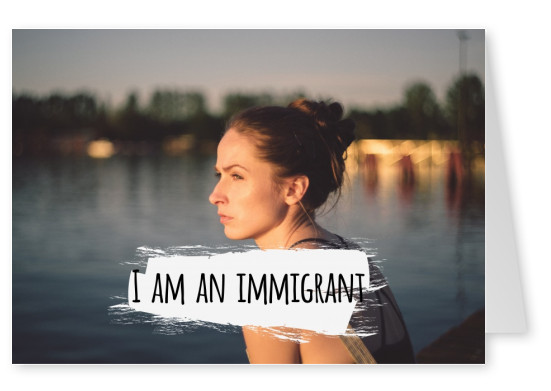 I am an immigrant