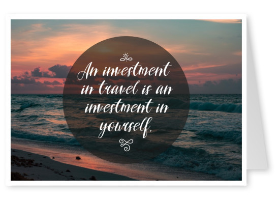 postcard quote An investment in travel is an investment in yourself