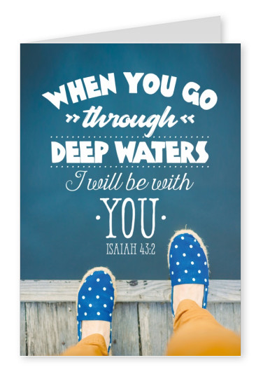 postcard SegensArt When you go through deep water I will be with you