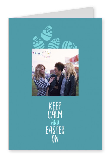 Keep calm and Easter on