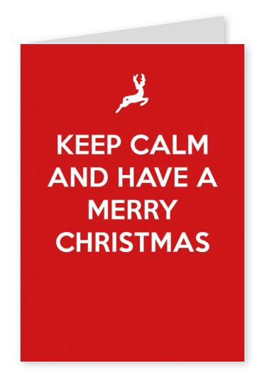 Keep calm and have a Merry Christmas