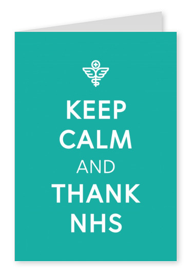 Keep calm and thank the NHS
