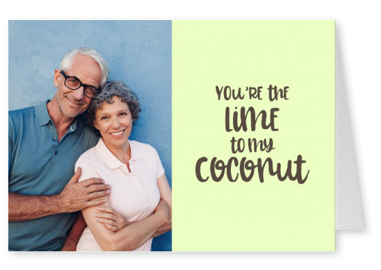 You're the Lime to my Coconut