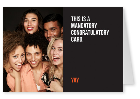 This is a mandatory congratulatory card. Yay.Texto blanco sobre fondo negro