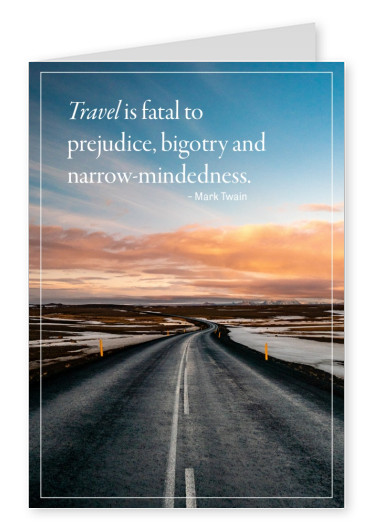 travel is fatal to prejudice, bigotry and narrow-mindedness quote