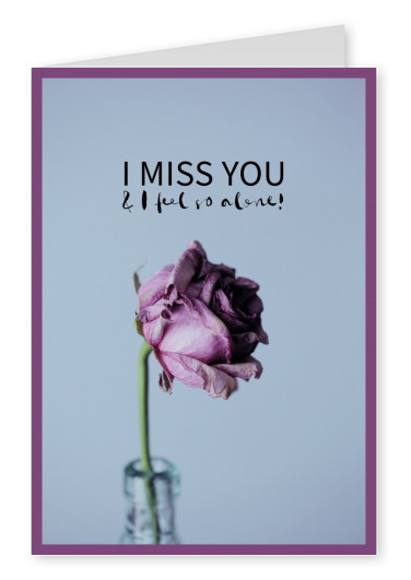 quote I miss you & I feel so alone