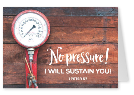 postcard No pressure I will sustain you