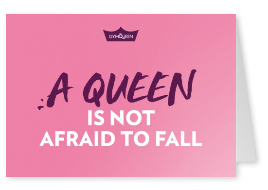 GYMQUEEN A queen is not afraid to fall