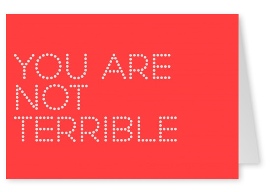 You are not terrible