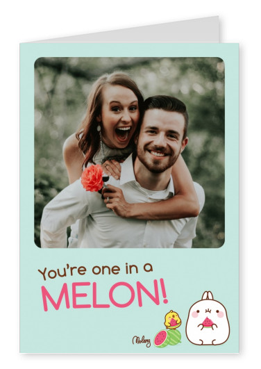You're one in a Melon - MOLANG