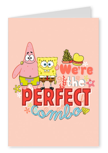 We're the perfect combo - Spongebob