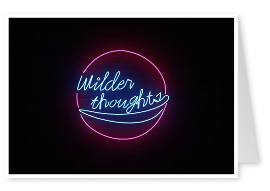 photo neon light sign wilder thoughts