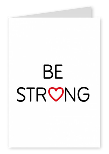 Be strong in black lettering in white background with heart icon