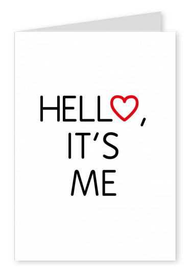 Hello it's me in black modern font on white ground–mypostcard