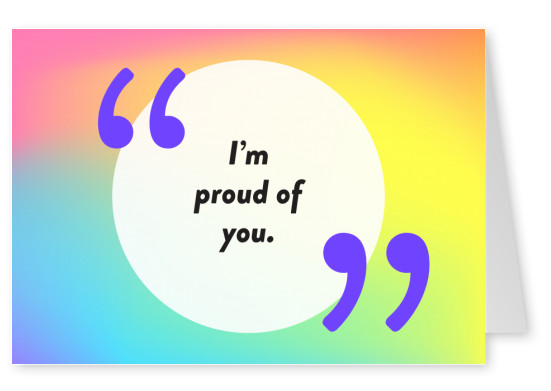 I'm proud of you - Pride Cards