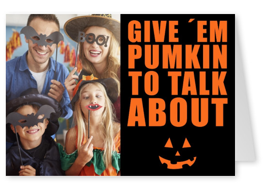 quote card Give' em pumpkin to talk about