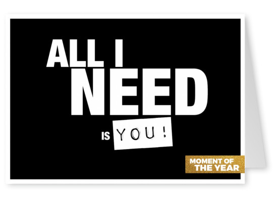 quote all i need is you postcard motive