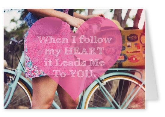 when i follow my heart it leads me to you quote postcard