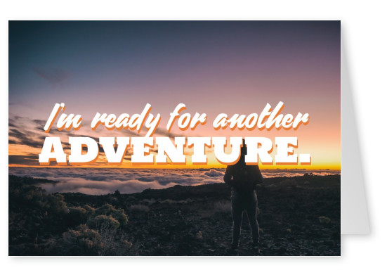 postcard quote I'm ready for another adventure