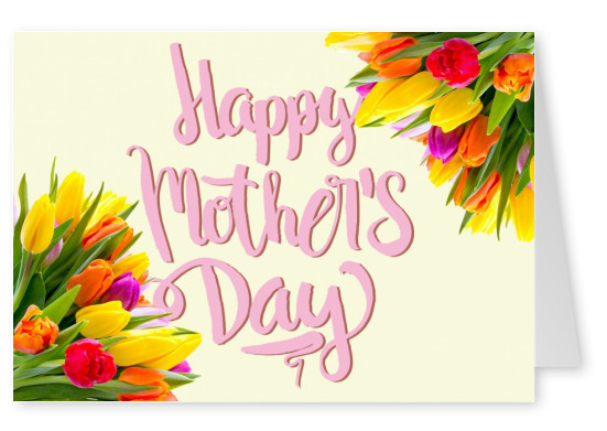 Happy Mother's day with photo of tulips in the background–mypostcard