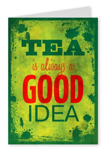 Saying tea is always a good idea in different fonts and colours on a dark background