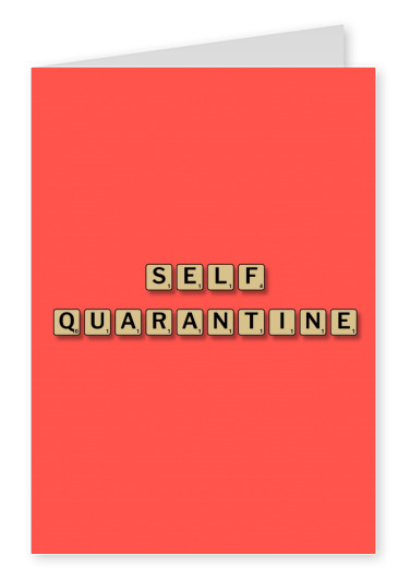 SELF QUARANTINE