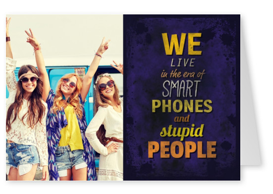 Vintage quote card We live in the era of smart phones and stupid people