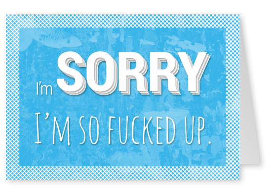 Sorry i fucked it up blue greeting card