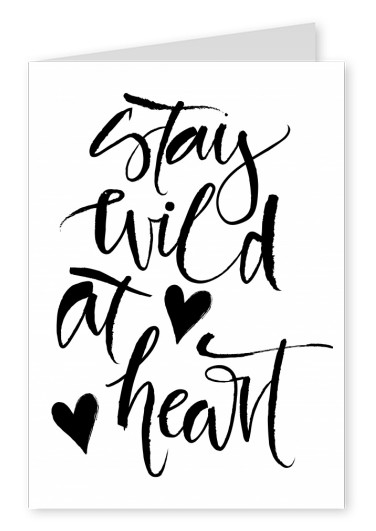 Calligraphy with black heart stay wild at heart–mypostcard