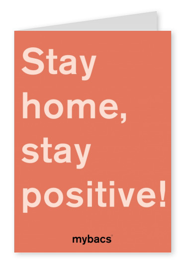 Stay home, stay positive!