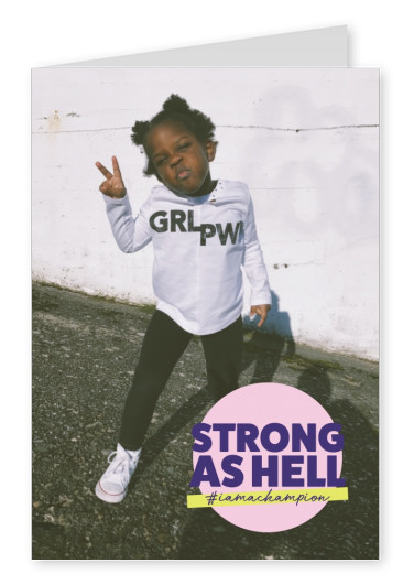 Strong as hell - #iamachampion