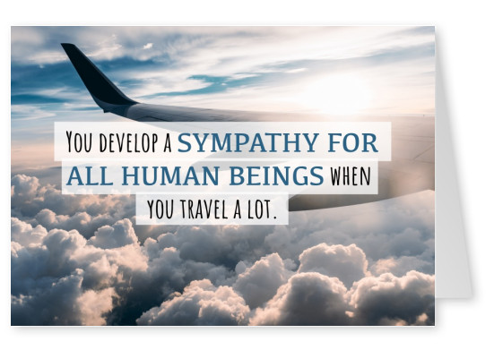 postcard saying You develop a sympathy for all human beings when you travel a lot