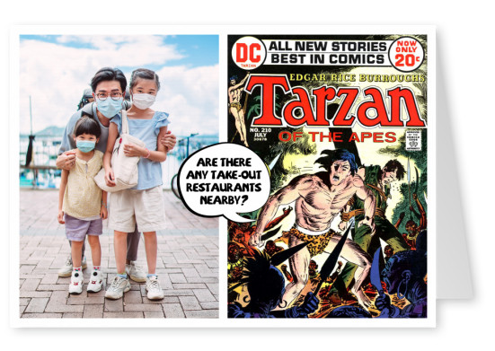 postcard Tarzan are there any take-out restaurants nearby?