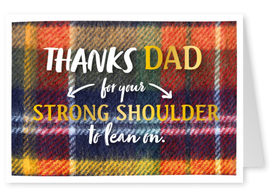 GREETING ARTS Thanks Dad for your strong shoulder to lean on