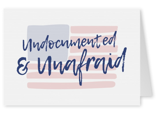 Undocumented & Unafraid