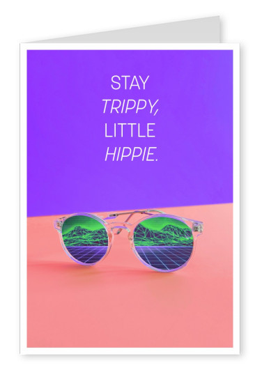 quote Stay trippy, beetje hippie