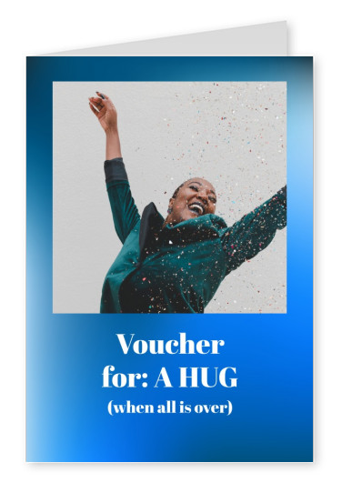 postcard saying Voucher for: A HUG (when all is over)