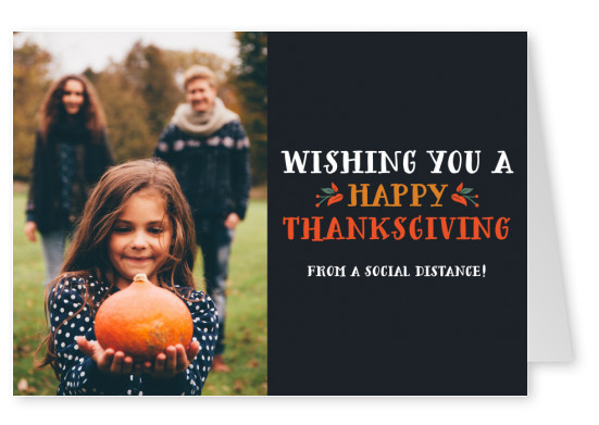 Wishing you a happy thanksgiving from a social distance!