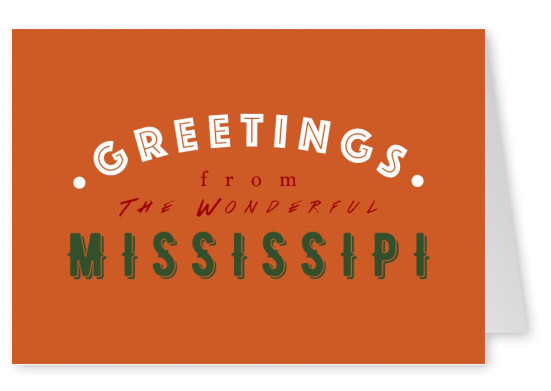 Greetings from the wonderful Mississipi