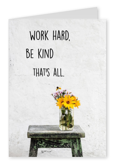 postcard Work hard, be kind that's all