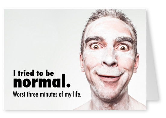 Funny guy with Quote: : I tried to be normal. Worst 3 minutes in life