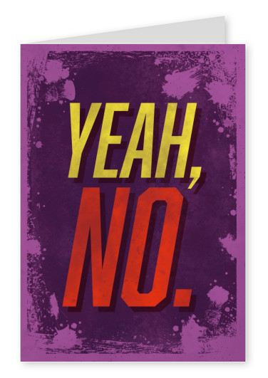 Vintage quote card: Yeah, no.