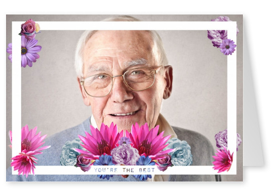 You are the best. Flowers and a white frame