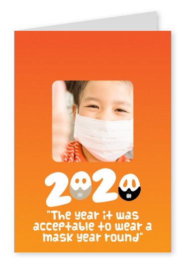 2020, the year it was acceptable to wear a mask year round