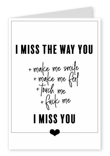 I MISS THE WAY YOU...I MISS YOU