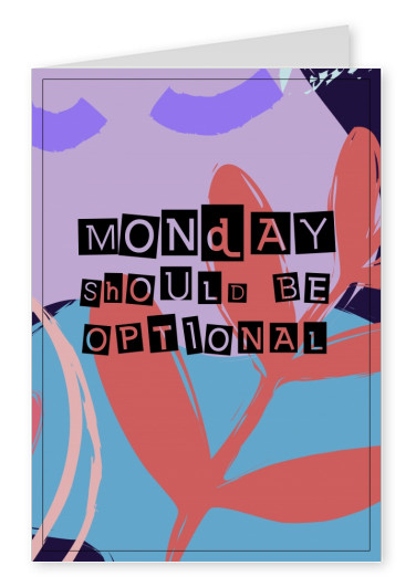 Monday should be optional - Monday Motivation Quote