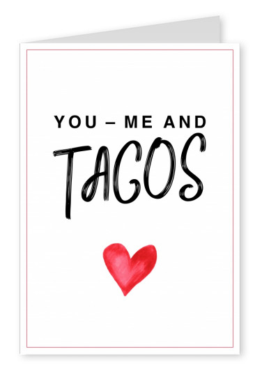 YOU - ME AND TACOS - FOOD QUOTES