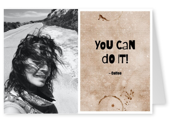 YOU CAN DO IT! coffee postkartenspruch